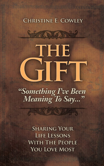 The Gift: Sharing Your Life Lessons with the People You Love Most
